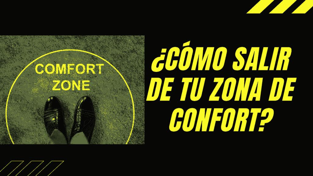 ¿Cómo salir de tu zona de confort?