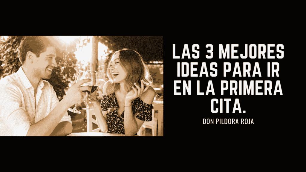 Las 3 Mejores Ideas Para Ir en la Primera Cita.